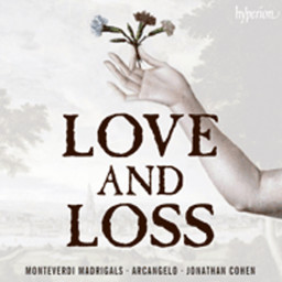 Love and Loss: Monteverdi, Sestina Madrigals Books 6 to 8, Hyperion Records