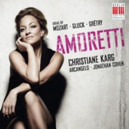 Amoretti, Arias by Mozart, Gluck and Gretry with Christiane Karg, Berlin Classics
